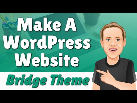 How to Make a WordPress Website With the Bridge Theme