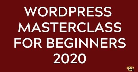 WordPress for Beginners Master Class 2020 – How to build your First WordPress Website