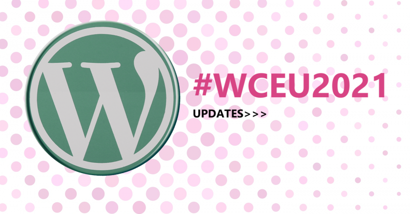 #WCEU2021 UPDATES: Live and available on YouTube! (VIDEO)